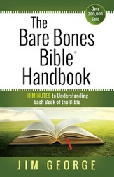 Bare Bones Bible Handbook, The: 10 Minutes to Understanding Each Book of the Bible - eBook