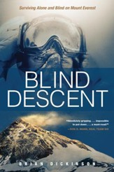 Blind Descent: Surviving Alone and Blind on Mount Everest - eBook