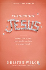 Rhinestone Jesus: Saying Yes to God When Sparkly, Safe Faith Is No Longer Enough - eBook