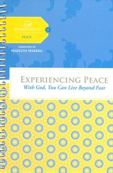 Experiencing Peace: With God You Can Live Beyond Fear - eBook
