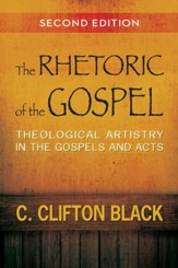The Rhetoric of the Gospel, Second Edition: Theological Artistry in the Gospels and Acts - eBook