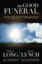 The Good Funeral: Death, Grief, and the Community of Care - eBook