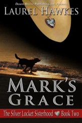 The Silver Locket Sisterhood Book Two: Mark's Grace - eBook
