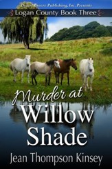 Logan County Book Three: Murder at Willow Shade - eBook