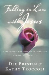 Falling in Love with Jesus: Abandoning Yourself to the Greatest Romance of Your Life - eBook