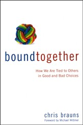 Bound Together: How We Are Tied to Others in Good and Bad Choices