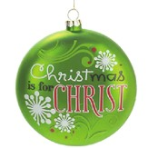 Christmas Is For Christ Ornament, Green with Snowflakes