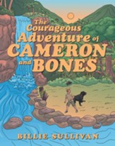 The Courageous Adventure of Cameron and Bones - eBook