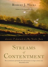 Streams of Contentment: Lessons I Learned on My Uncle's Farm