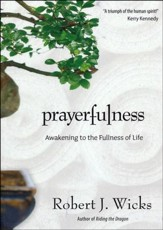 Prayerfulness: Awakening to the Fullness of Life