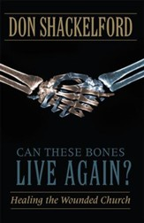 Can These Bones Live Again?: Healing the Wounded Church - eBook