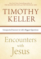 Encounters with Jesus: Unexpected Answers to Life's Biggest Questions - eBook