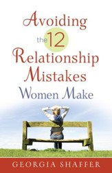 Avoiding the 12 Relationship Mistakes Women Make - eBook