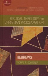 Biblical Theology for Christian Proclamation Commentary: Hebrews