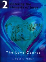 Entering the Honesty of Jesus: The Love Course, Book 2 with Free Audio Download