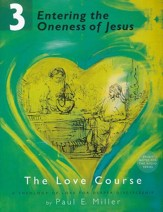 Entering the Oneness of Jesus: The Love Course, Book 3 with Free Audio Download