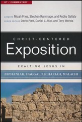 Christ-Centered Exposition Commentary: Exalting Jesus in Zephaniah, Haggai, Zechariah, and Malachi