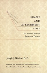 Shame and Attachment Loss: The Practical Work of Reparative Therapy - eBook