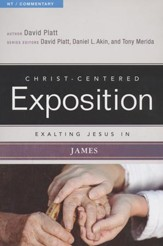 Christ-Centered Exposition Commentary: Exalting Jesus in James