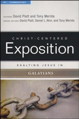 Christ-Centered Exposition Commentary: Exalting Jesus in Galatians