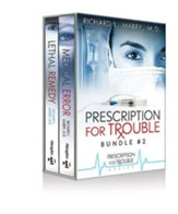 Prescription for Trouble Bundle #2, Medical Error & Lethal Remedy - eBook [ePub]: Prescrription for Trouble - eBook