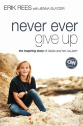 Never Ever Give Up: The Inspiring Story of Jessie and Her JoyJars - eBook