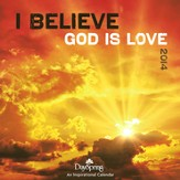 2014 Wall Calendar, I Believe God Is Love