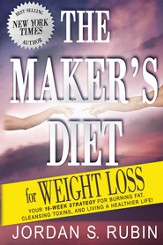 The Maker's Diet for Weight Loss: 16-week strategy for burning fat, cleansing toxins, and living a healthier life! - eBook