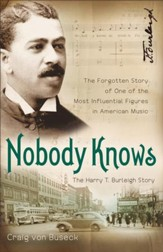 Nobody Knows: The Forgotten Story of One of the Most Influential Figures in American Music - eBook