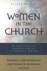 Women in the Church: An Analysis and Application of 1 Timothy 2:9-15 - eBook