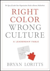 Right Color, Wrong Culture: The Type of Leader Every Organization Needs to Become Multi-ethnic / New edition - eBook