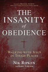The Insanity of Obedience: Walking with Jesus in Tough Places - eBook