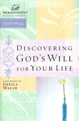 Discovering God's Will for Your Life: Women of Faith Bible Studies