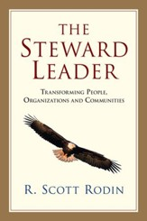 The Steward Leader: Transforming People, Organizations and Communities - eBook
