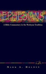Ephesians: A Bible Commentary in the Wesleyan Tradition - eBook