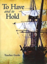 To Have and to Hold, Teacher Guide with CD-ROM