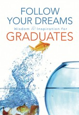Follow Your Dreams: Wisdom and Inspiration for Graduates - eBook