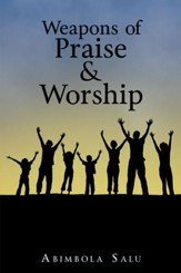 Weapons of Praise & Worship - eBook