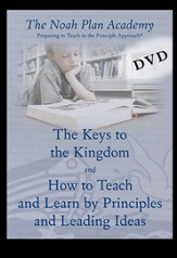 Noah Plan Academy DVD Disk 2; The Keys to the Kingdom & How to Teach & Learn by Principles & Learning Ideas