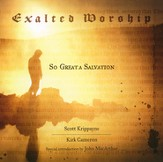 Exalted Worship: So Great A Salvation CD