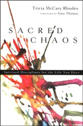 Sacred Chaos: Spiritual Disciplines for the Life  You Have, Book Club Edition