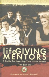 Lifegiving Mentors: A Guide for Investing Your Life In Others