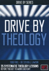 Drive by Theology: 48 Systematic Theology  Lessons..Before You Get to Work Every Day, MP3 CD