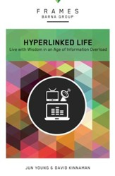 The Hyperlinked Life: Live with Wisdom in an Age of Information Overload - eBook