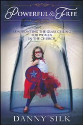 Powerful And Free: Confronting the Glass Ceiling for Women in the Church