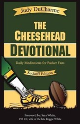 The Cheesehead Devotional: Daily Meditations for Green Bay Packers, Their Fans, and NFL Football Fanatics - Kickoff Edition