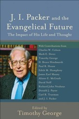J. I. Packer and the Evangelical Future (Beeson Divinity Studies): The Impact of His Life and Thought - eBook