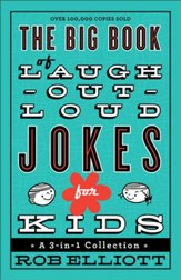 Big Book of Laugh-Out-Loud Jokes for Kids, The: A 3-in-1 Collection - eBook