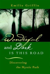 Wonderful and Dark is This Road: Discovering the Mystic Path - eBook