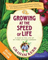 Growing at the Speed of Life Deluxe: A Year in the Life of My First Kitchen Garden - eBook